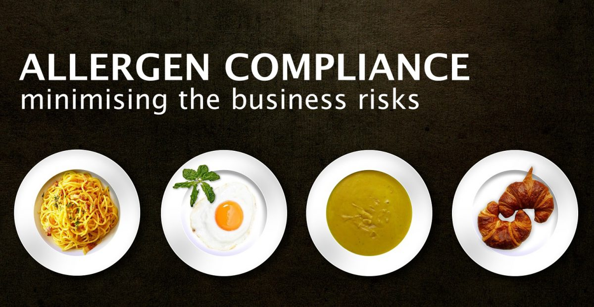 Allergen Compliance, Minimising the Business Risk